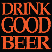 Our Moto - #DrinkGoodBeer